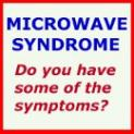 Are you suffering symptoms of microwave sickness at home or at work without realising the cause?